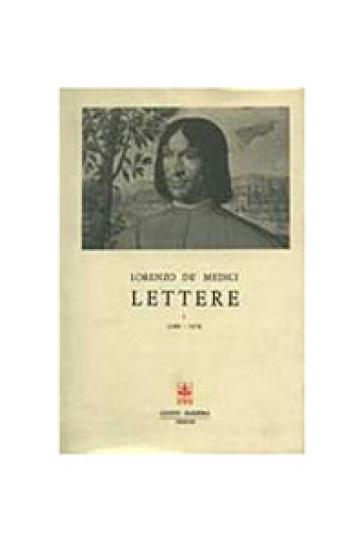Lettere. 1. - Lorenzo de' Medici |