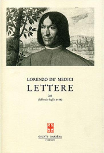 Lettere. 12.febbraio-luglio 1488 - Lorenzo de' Medici |