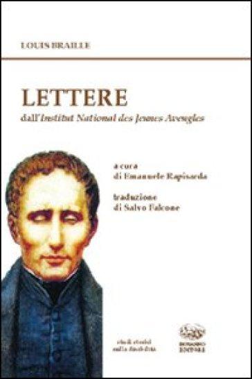 Lettere (1809-1852). Dall'Archivio dell'Institut National des Jeunes Aveugles - Louis Braille  