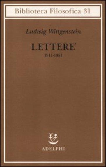 Lettere 1911-1951 - Ludwig Wittgenstein  