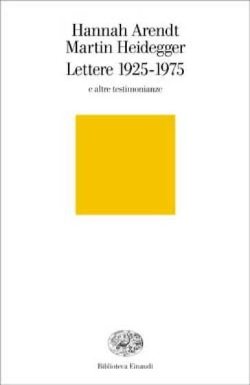Lettere 1925-1975 e altre testimonianze - Hannah Arendt |