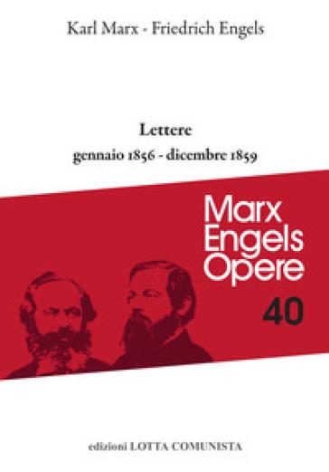 Lettere. Gennaio 1856-dicembre 1859 - Karl Marx  