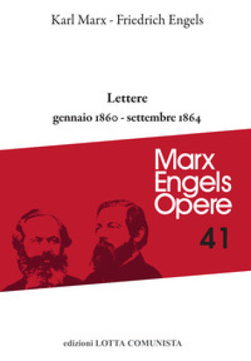 Lettere. Gennaio 1860-settembre 1864. 41. - Karl Marx |