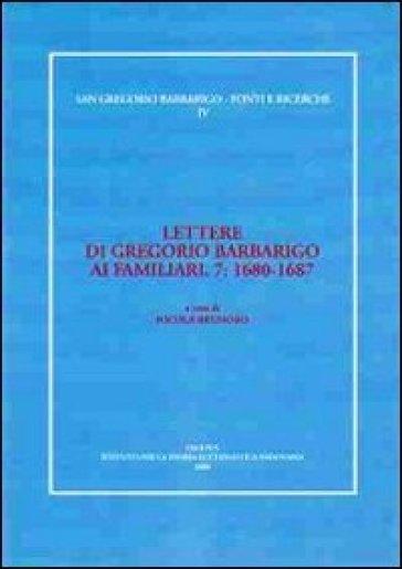 Lettere di Gregorio Barbarigo ai familiari. 7.1680-1687 - N. Brunoro |