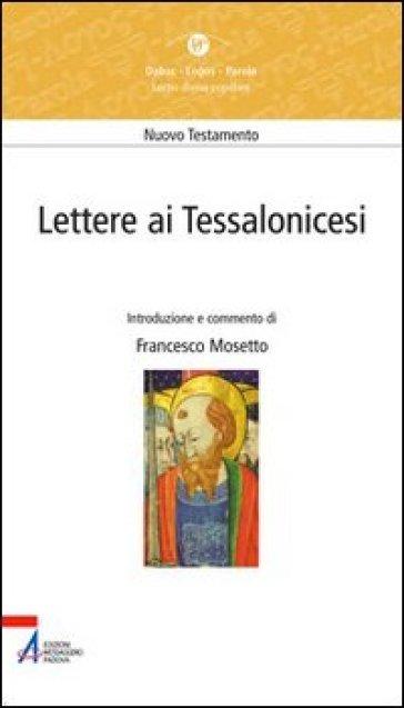 Lettere ai Tessalonicesi. Lectio divina popolare. Nuovo Testamento - Francesco Mosetto  