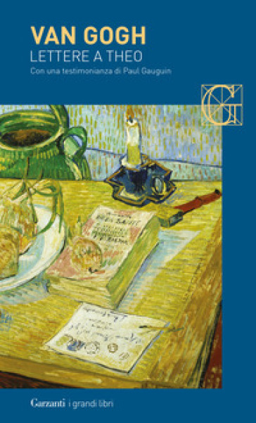 Lettere a Theo. Con una testimonianza di Paul Gauguin - Vincent Van Gogh |