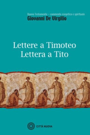 Lettere a Timoteo-Lettera a Tito - Giuseppe De Virgilio |