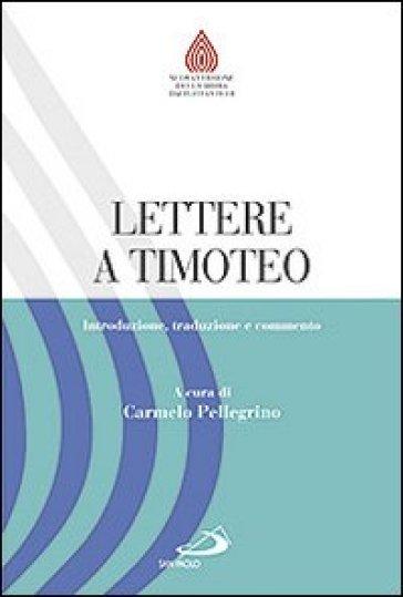 Lettere a Timoteo. Introduzione, traduzione e commento - C. Pellegrino pdf epub
