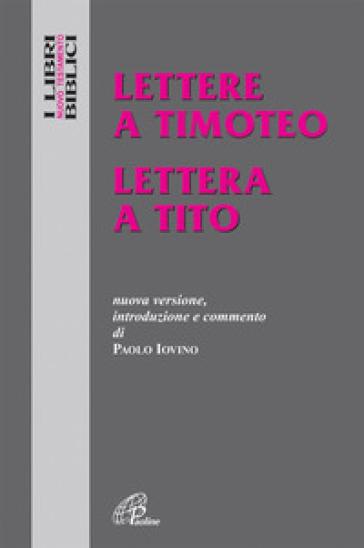 Lettere a Timoteo-Lettera a Tito - Paolo Iovino  