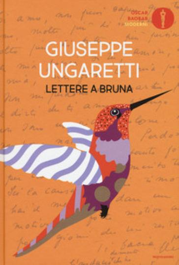 Lettere a Bruna - Giuseppe Ungaretti |