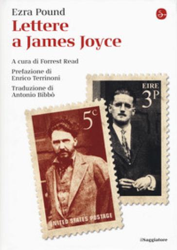Lettere a James Joyce - Ezra Pound |
