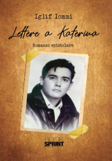 Lettere a Katerina - Iglif Iommi |