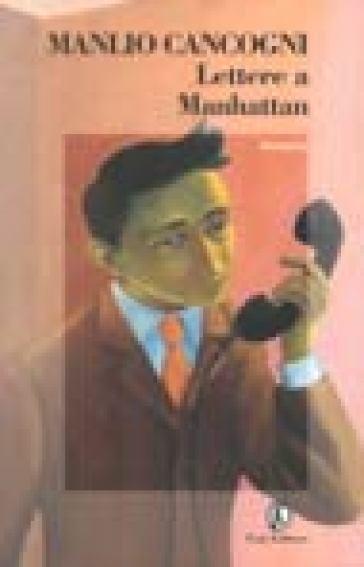 Lettere a Manhattan - Manlio Cancogni |