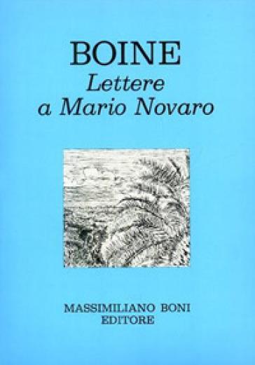 Lettere a Mario Novaro - Giovanni Boine  