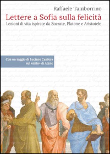 Lettere a Sofia sulla felicità - Raffaele Tamborrino | Thecosgala.com