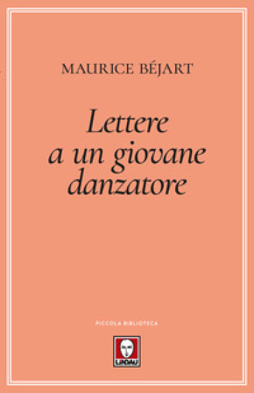 Lettere a un giovane danzatore - Maurice Bejart |