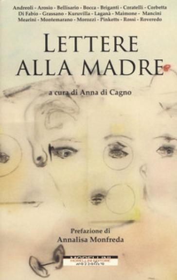 Lettere alla madre - A. Di Cagno |