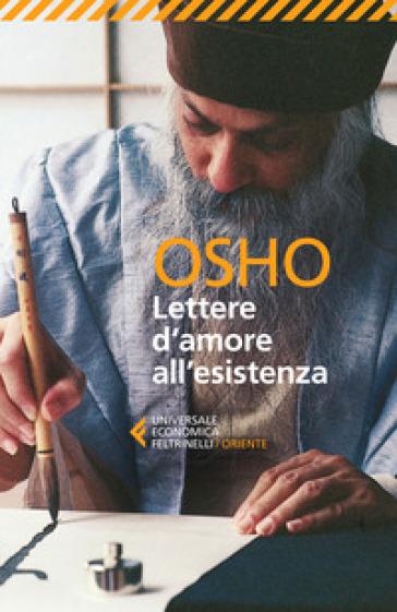 Lettere d'amore all'esistenza - Osho  