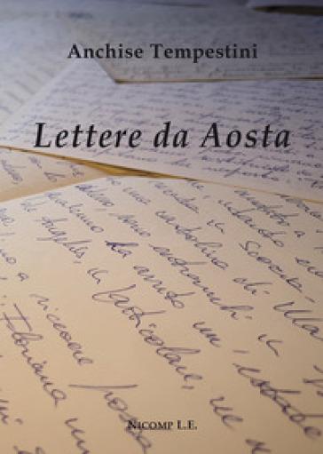 Lettere da Aosta - Anchise Tempestini |