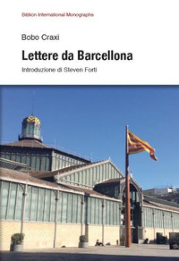 Lettere da Barcellona - Bobo Craxi |