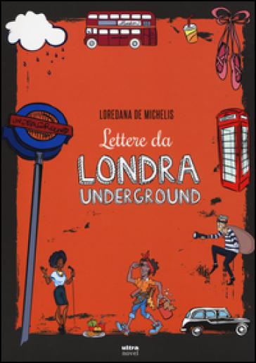 Lettere da Londra underground - Loredana De Michelis  