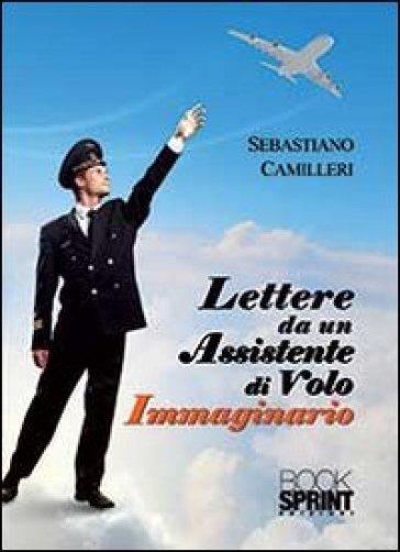 Lettere da un assistente di volo immaginario - Sebastiano Camilleri  