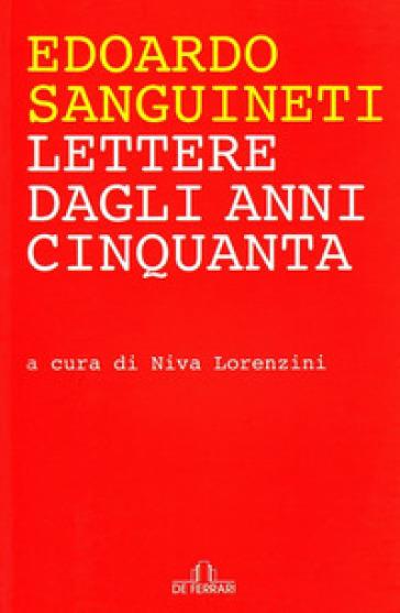Lettere dagli anni Cinquanta - Edoardo Sanguineti |
