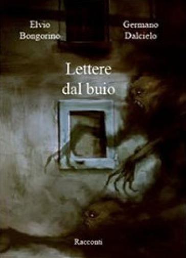 Lettere dal buio - Elvio Bongorino |