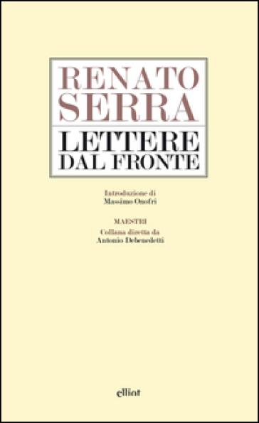 Lettere dal fronte - Renato Serra |