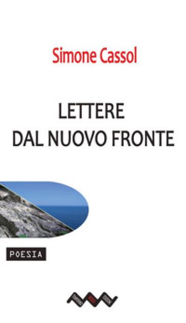 Lettere dal nuovo fronte - Simone Cassol |