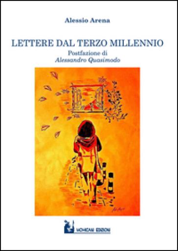 Lettere dal terzo millennio - Alessio Arena |