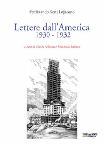 Lettere dall'America (1930-1932) - Ferdinando Sesti Lojacono |