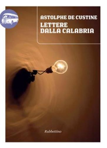 Lettere dalla Calabria - Astolphe De Custine |