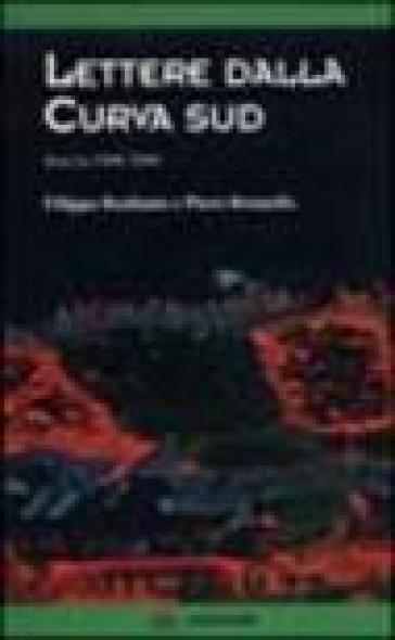 Lettere dalla curva sud. Venezia 1998-2000 - Filippo Benfante   Thecosgala.com