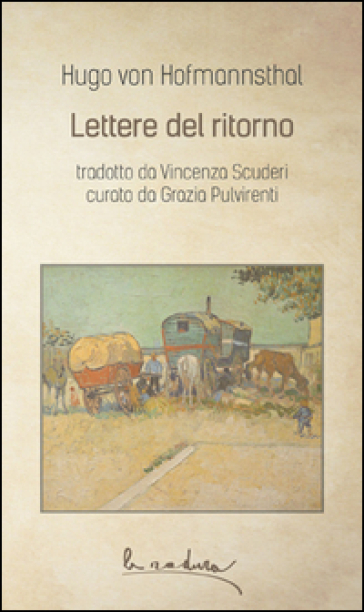 Lettere del ritorno - Hugo Von Hofmannsthal |