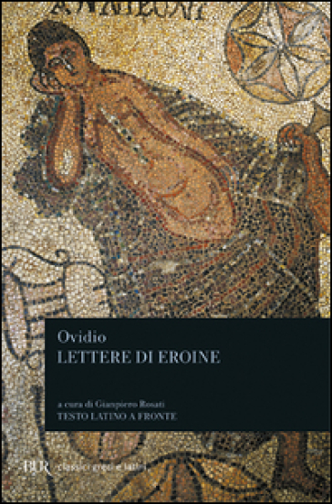 Lettere di eroine - Publio Ovidio Nasone |