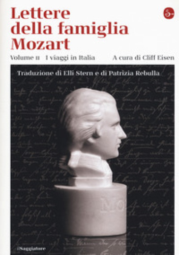 Lettere della famiglia Mozart. Ediz. integrale. 2: I viaggi in Italia - E. STERN | Rochesterscifianimecon.com