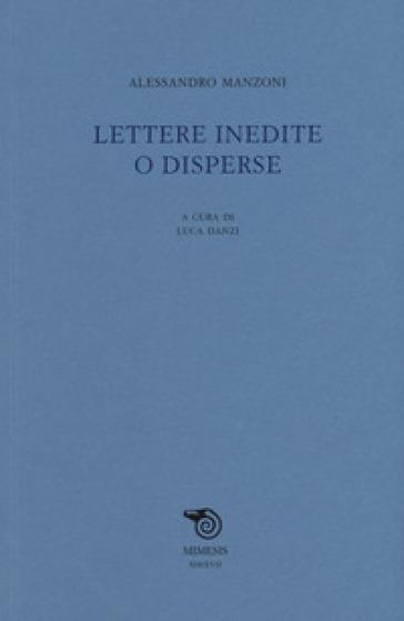 Lettere inedite o disperse - Alessandro Manzoni   Ericsfund.org