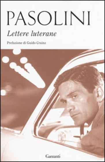 Lettere luterane - Pier Paolo Pasolini   Rochesterscifianimecon.com