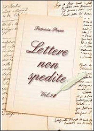Lettere non spedite. 2. - Patrizia Pinna  