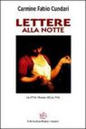 Lettere alla notte. La fitta trama della vita - Carmine F. Cundari |