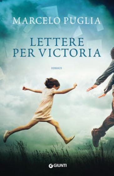 Lettere per Victoria - Marcelo Puglia |