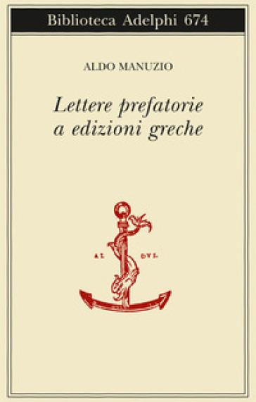 Lettere prefatorie a edizioni greche - Aldo Manuzio |