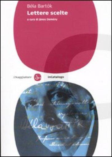 Lettere scelte - Bela Bartok | Thecosgala.com