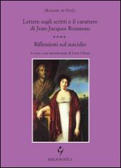 Lettere sugli scritti e il carattere di Jean-Jacques Rousseau. Riflessioni sul suicidio