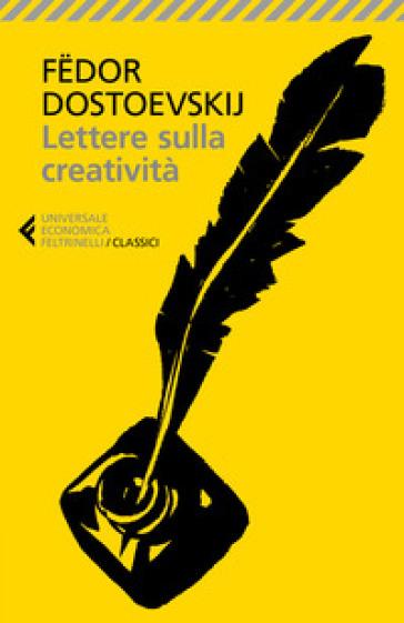 Lettere sulla creatività - Fedor Michajlovic Dostoevskij   Kritjur.org