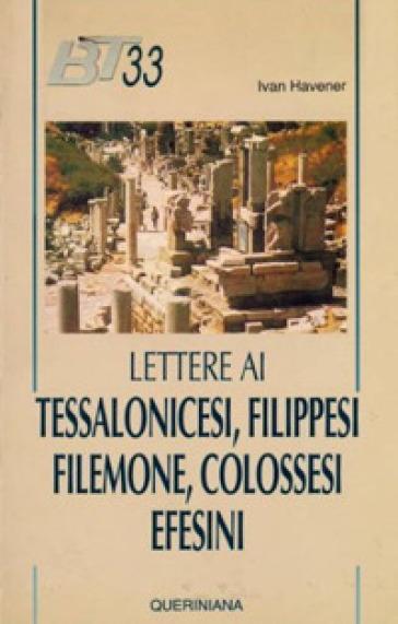 Lettere ai tessalonicesi, filippesi, filemone, colossesi, efesini - Ivan Havener |