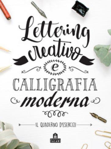 Lettering creativo e calligrafia moderna. Il quaderno d'esercizi - Andrea Balconi | Thecosgala.com