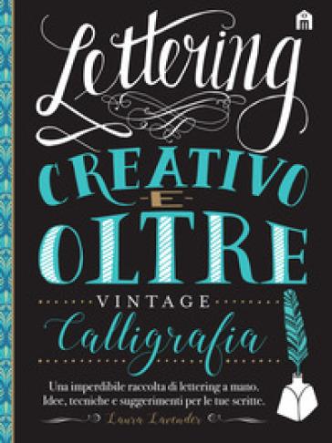 Lettering creativo e oltre. Calligrafia vintage - Laura Lavender | Thecosgala.com