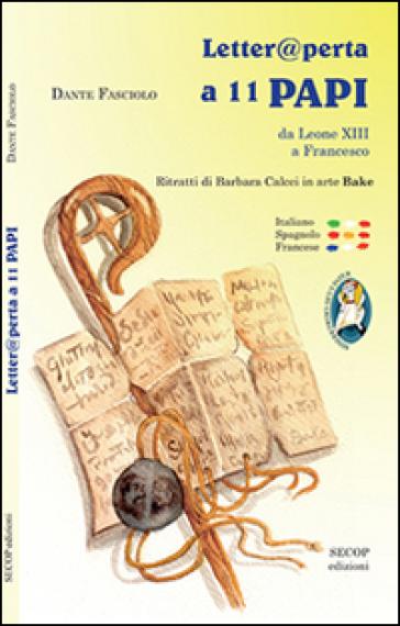Letter@perta a 11 papi. Da Leone XIII a Francesco - Dante Fasciolo  
